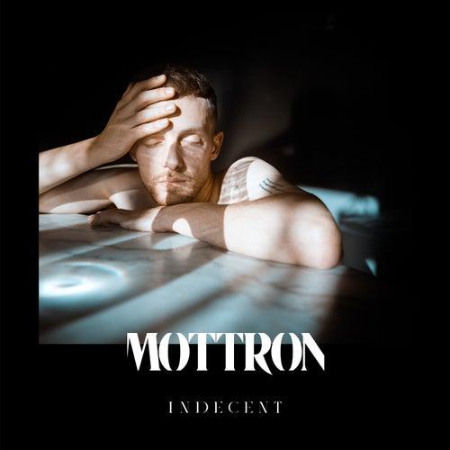 Indecent by Mottron