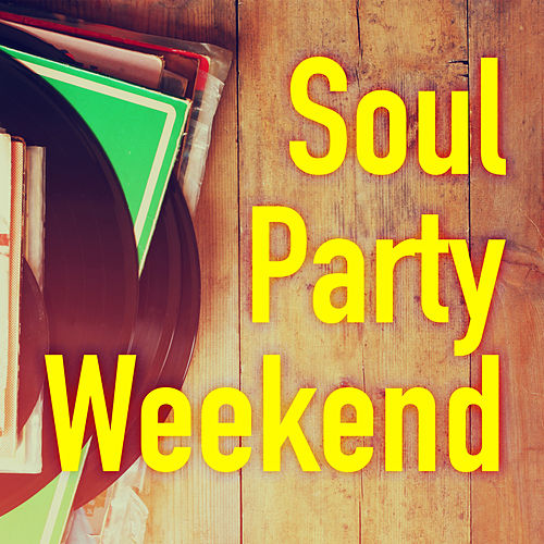 Soul Party Weekend de Various Artists