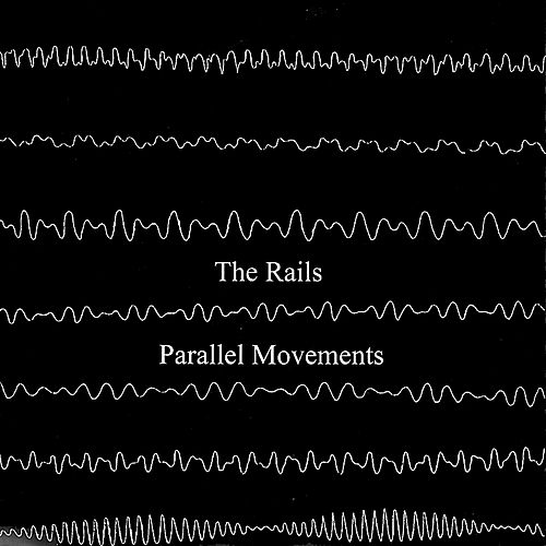 Parallel Movements by The Rails