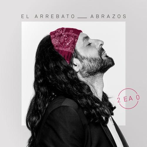 Abrazos by El Arrebato