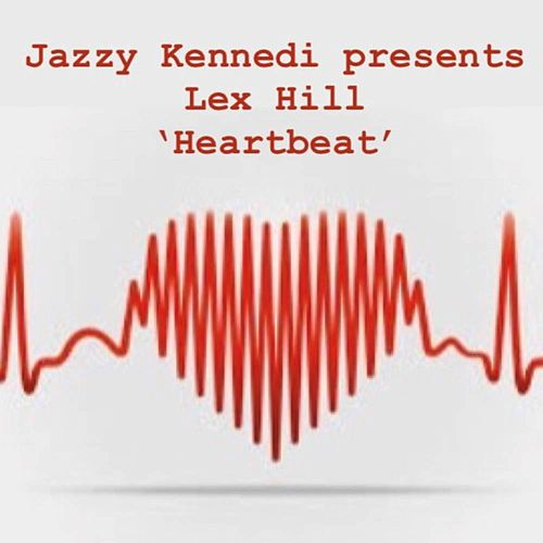 LEX Hill 'Heartbeat' by Jazzy Kennedi