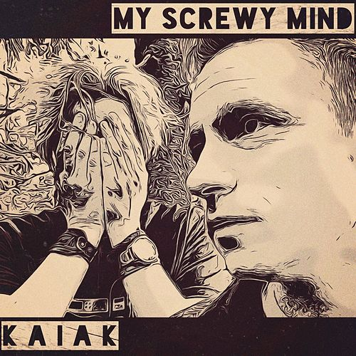 My Screwy Mind von Kaiak