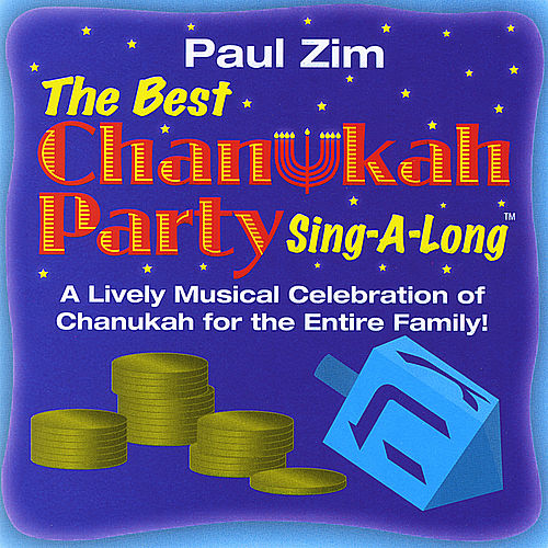 The Best Chanukah Party Sing-A-Long by Paul Zim