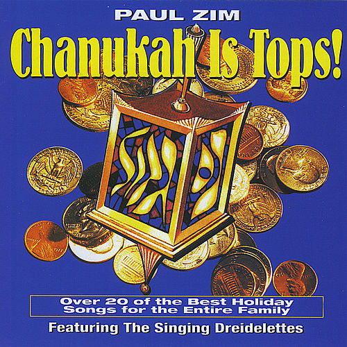 Chanukah Is Tops! by Paul Zim