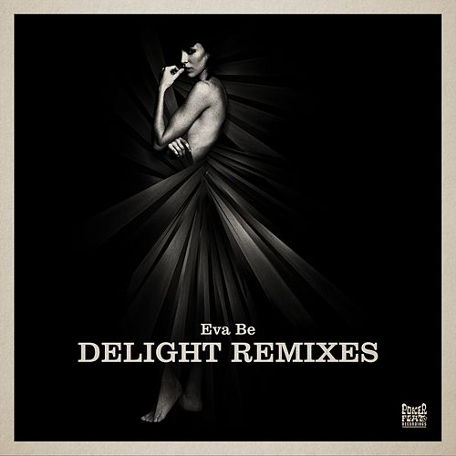 Delight Remixes von Eva Be