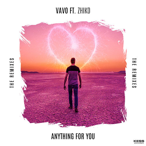Anything For You (feat. ZHIKO) [The Remixes] di The Vavo