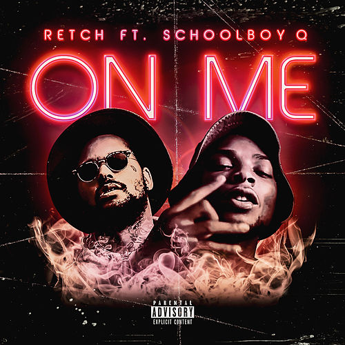 On Me (feat. ScHoolboy Q) by RetcH