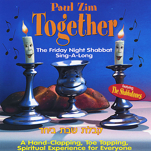 Together - The Friday Night Shabbat Sing-A-Long by Paul Zim