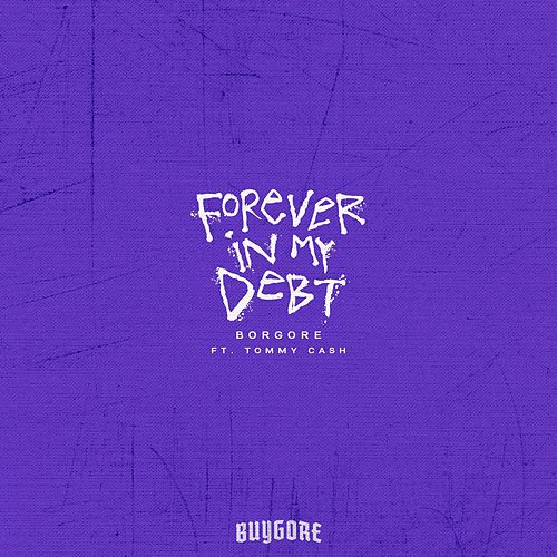 Forever In My Debt by Borgore