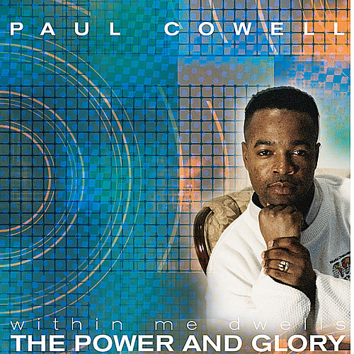 Within Me Dwells the Power and Glory von Paul Cowell
