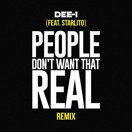People Don't Want That Real (Remix) [feat. Starlito] von Dee-1