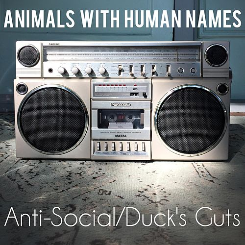Anti-Social/Duck's Guts by The Animals