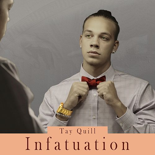 Infatuation by Tay Quill