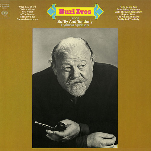 Sings Softly and Tenderly Hymns and Spirituals von Burl Ives
