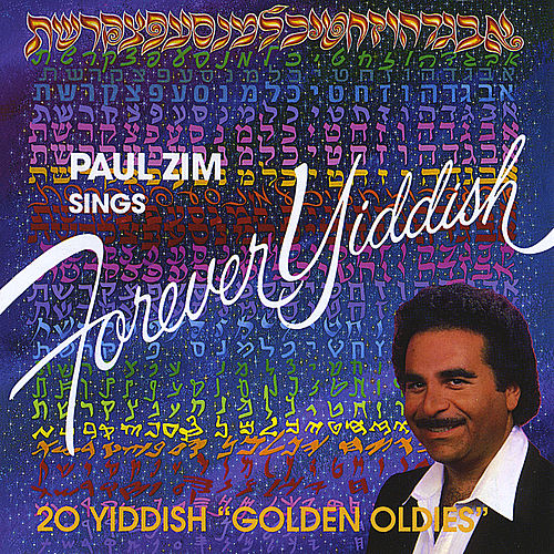 Forever Yiddish by Paul Zim