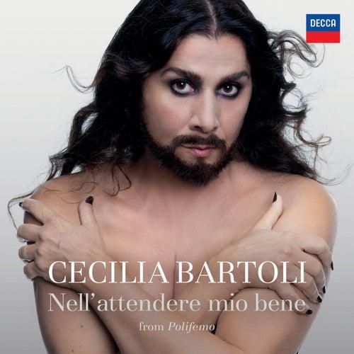 Porpora: Polifemo / Act 2: 'Nell' attendere mio bene' (Ed. Sanderson) von Cecilia Bartoli