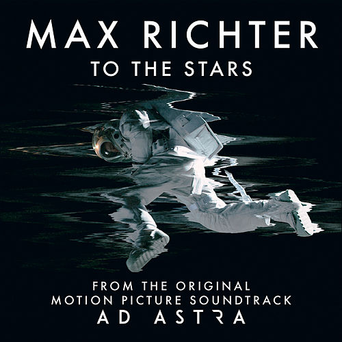 To The Stars (From 'Ad Astra' Soundtrack) von Max Richter
