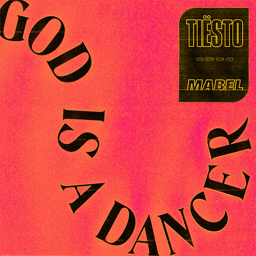 God Is A Dancer by Tiësto & Mabel