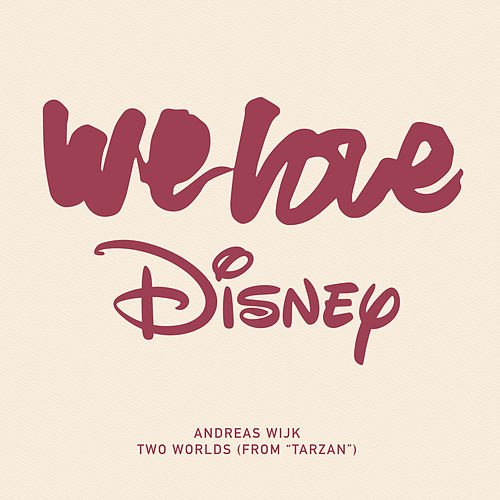 Two Worlds (From 'Tarzan') by Andreas Wijk