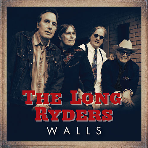 Walls ((Radio Edit)) by The Long Ryders