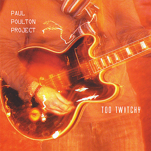 Too Twitchy de Paul Poulton Project
