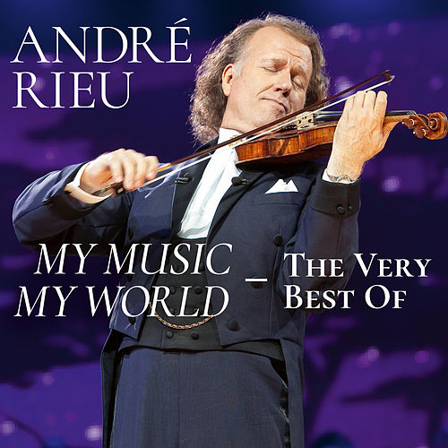 My Music - My World - The Very Best Of de André Rieu
