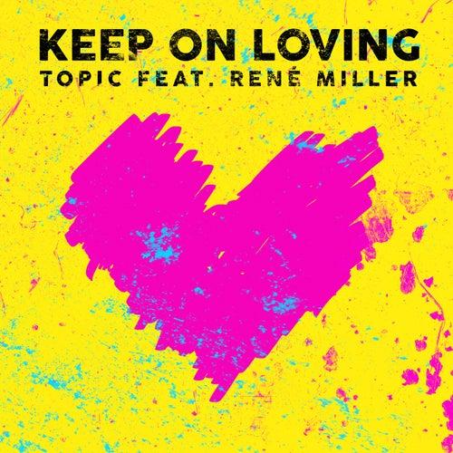 Keep On Loving von Topic