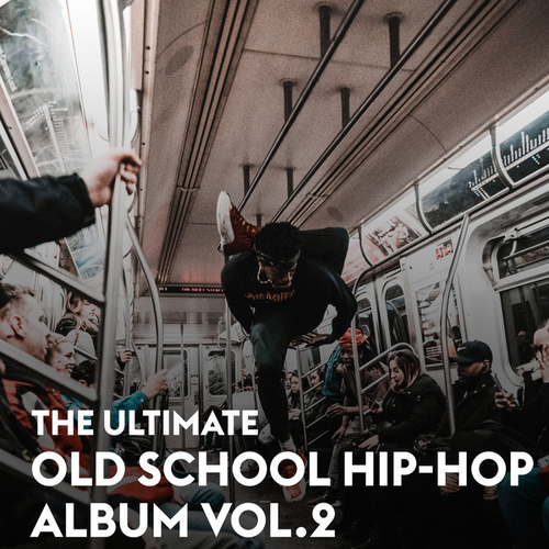 The Ultimate Old School Hip-Hop Album Vol.2 by Various Artists