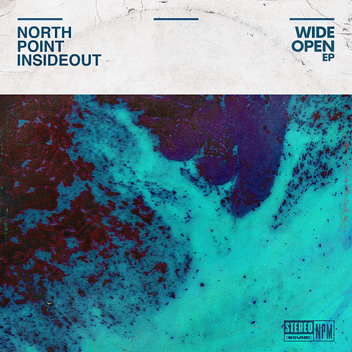 Wide Open - EP by North Point InsideOut