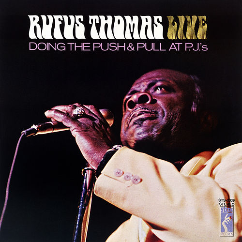 Doing The Push And Pull At PJ's (Live At P.J.'s / 1970) by Rufus Thomas