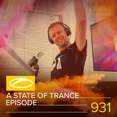 ASOT 931 - A State Of Trance Episode 931 de Armin Van Buuren