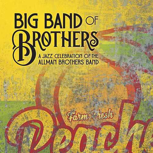 In Memory of Elizabeth Reed / It's Not My Cross to Bear by Big Band of Brothers