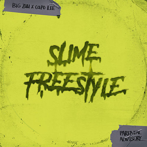 Slime Freestyle by Big Zuu