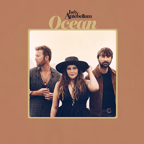 Ocean by Lady Antebellum