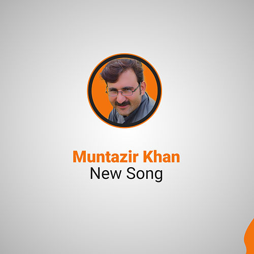 Muntazir Khan New Song 2019 by Muntazir Khan