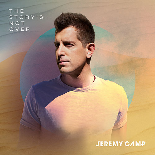 The Story's Not Over de Jeremy Camp