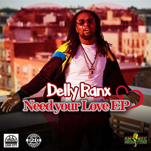 Need Your Love by Delly Ranx