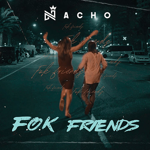 F.O.K. Friends de Nacho