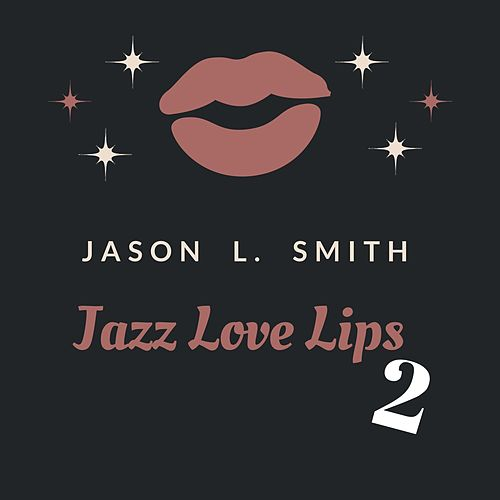 Jazz Love Lips, Vol. 2 de Jason L. Smith