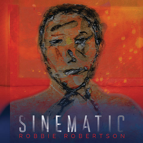 Sinematic by Robbie Robertson