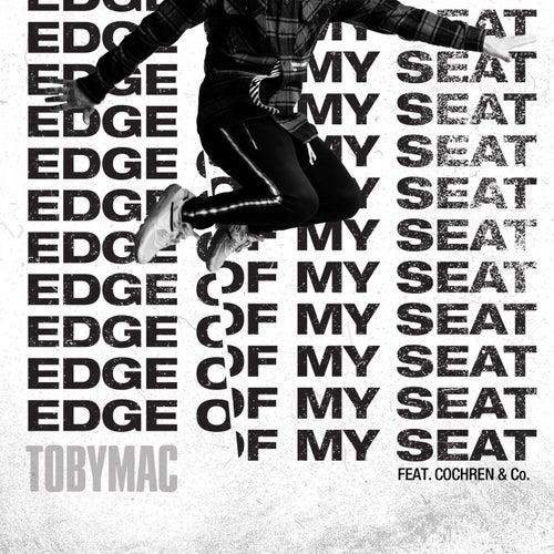 Edge Of My Seat (Radio Version) de TobyMac
