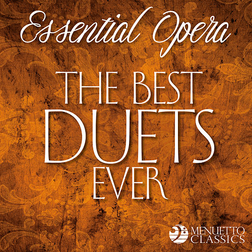 Essential Opera: The Best Duets Ever by Various Artists
