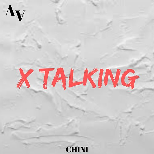 X Talking de Chini