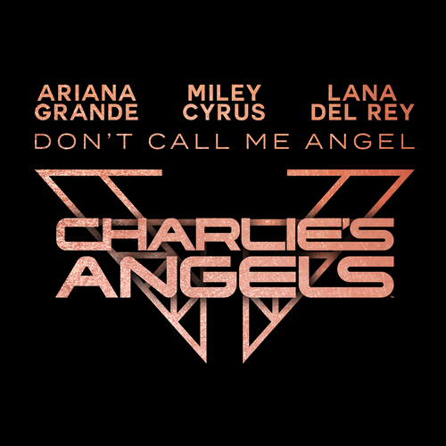 Don't Call Me Angel (Charlie's Angels) de Ariana Grande, Miley Cyrus, Lana Del Rey
