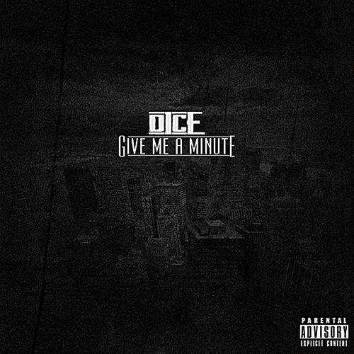 Give Me A Minute by D1c3