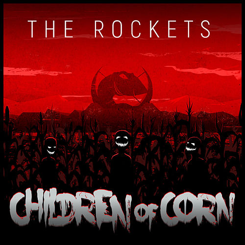 Children of corn by The Rockets