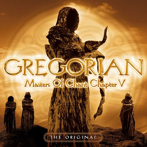 Masters of Chant: Chapter V von Gregorian