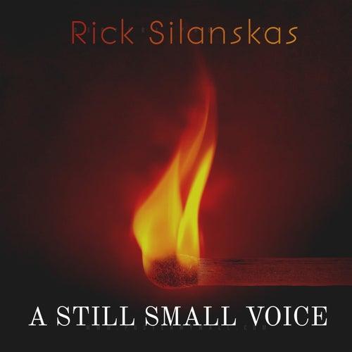 A Still Small Voice de Rick Silanskas
