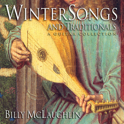 Wintersongs and Traditionals: a Guitar Collection by Billy McLaughlin