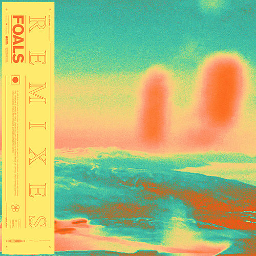 Everything Not Saved Will Be Lost Pt. 1 (Remixes) by Foals